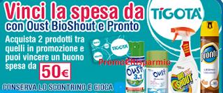 Logo Vinci la spesa da Tigotà: 120 Gift Card con Oust, Bishout e Pronto