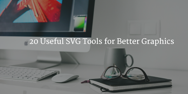20 Useful SVG Tools for Better Graphics Designs Mumbai INDIA