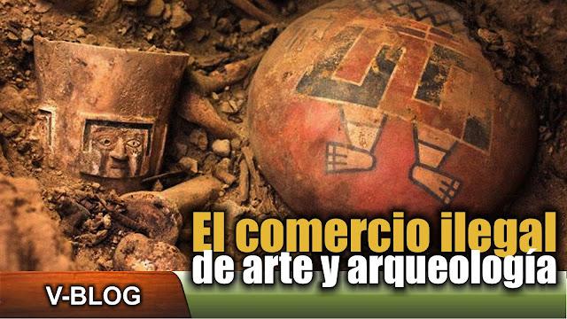 El comercio ilegal de arqueología y arte