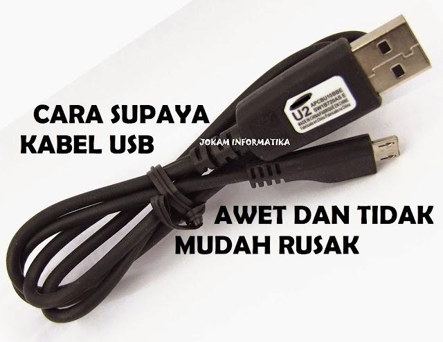 Cara Supaya Kabel Data USB Awet Dan Tidak Mudah Rusak - JOKAM INFORMATIKA