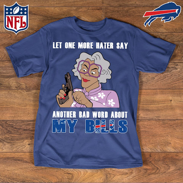 Buffalo Bills - Let One More Mater Say Another Bad Word About Shirt