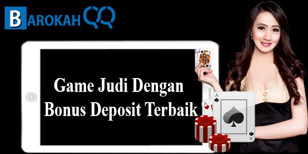 Game Judi Dengan Bonus Deposit
