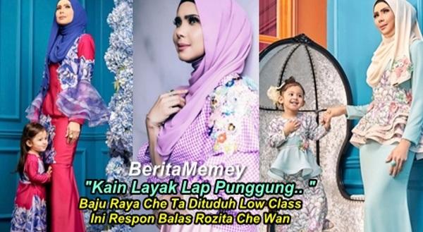 """Kain Layak Lap Punggung.. ""- Baju Raya Che Ta Dituduh Low Class, Ini Respon Balas Rozita Che Wan"