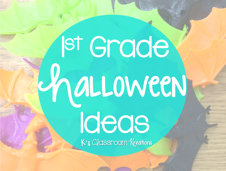 1st Grade Halloween Ideas | K\'s Classroom Kreations