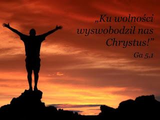 """""""Ku wolności wyswobodził nas Chrystus"""""""