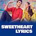 SWEETHEART LYRICS – Kedarnath | Dev Negi feat. Sushant Singh & Sara Ali Khan