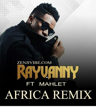 Download Audio | Rayvanny ft Mahlet - Africa Remix