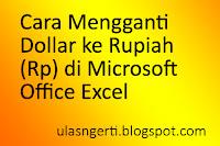 Cara Mengganti Dollar ke Rupiah (Rp) di Microsoft Excel