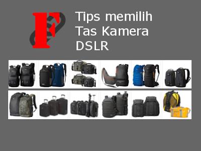 Tips Memilih Tas Kamera DSLR