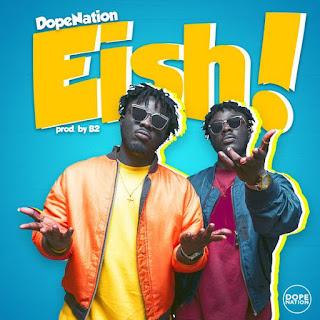 DopeNation – Eish (Prod. B2)
