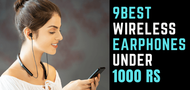Best Wireless Earphones Under 1000 Rs