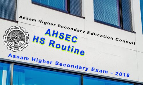assam hs routine 2018 - ahsec hs exam time table www.ahsec.nic.in 2018