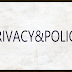 PRIVACY & POLICY