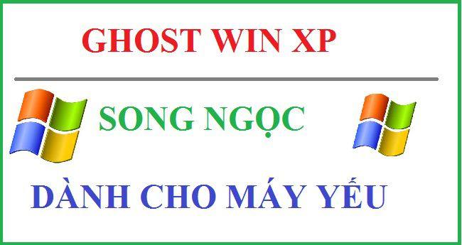 Bản ghost WinXP cho máy cấu hình yếu