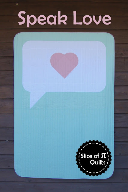 Speak Love Quilt Pattern by Slice of Pi Quilts