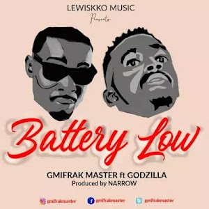 Download Audio | Gmifrak Master ft Godzillar - Battery Low