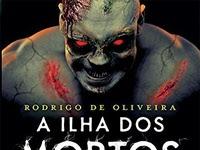 Resenha Nacional A ilha dos mortos - As crônicas dos mortos # 4 - Rodrigo de Oliveira
