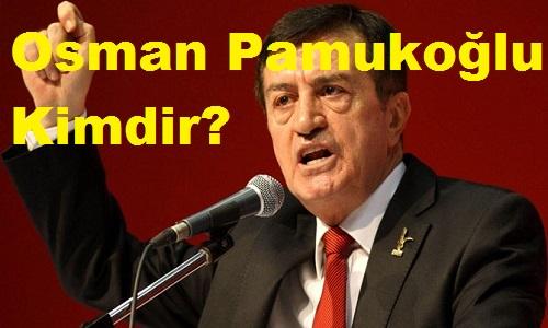 Osman Pamukoğlu Kimdir?