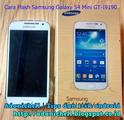 Cara Flash Samsung Galaxy S4 Mini GT-I9190 bootloop Via Odin