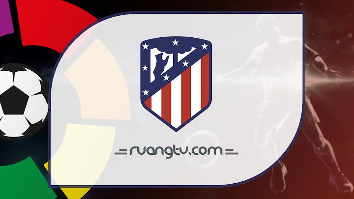 Nonton Live Streaming Atletico Madrid Malam Ini Maret 2019
