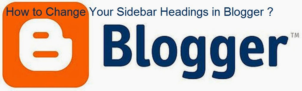 How to Change Your Sidebar Headings in Blogger : eAskme