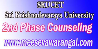 SKUCET Sri Krishnadevaraya University 2016 2nd Phase Counseling Schedule