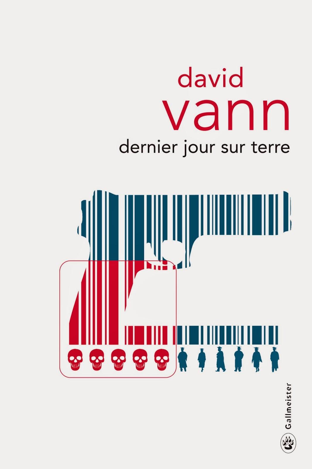 Dernier jour sur terre - David Vann - Editions Gallmeister - 2014 - Traduit de l'américain par Laura Derajinski.