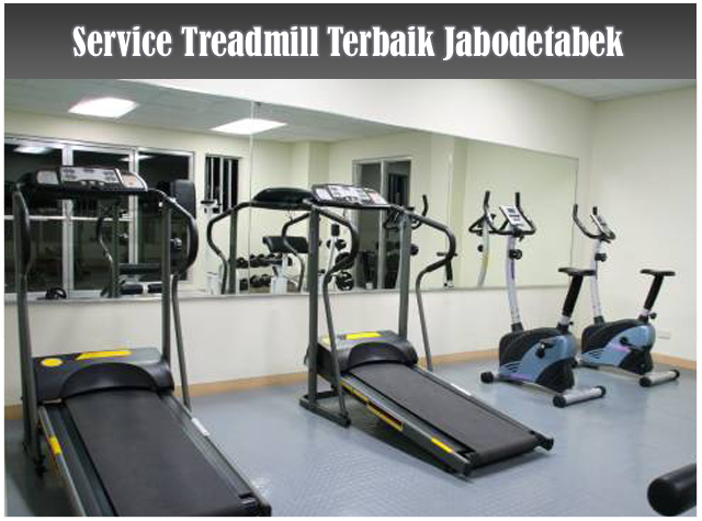 Service Treadmill dan Service Alat Olahraga Terbaik Jabodetabek
