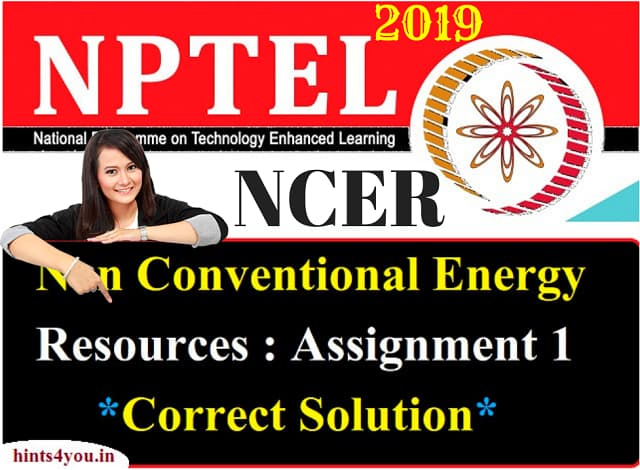 We will discuss about Assignment-1 of AKTU which is the realted to NCER ( Non-Conventional Energy Resources) NPTEL. Now you can find here all solution correctly.