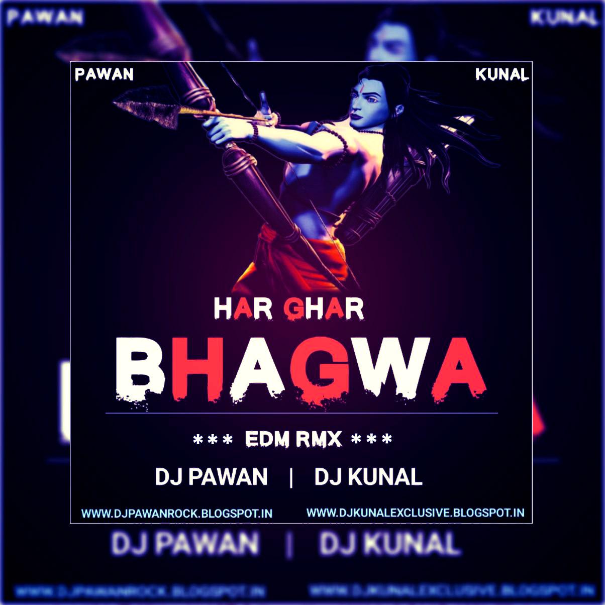 HAR GHAR BHAGWA DJ PAWAN DJ KUNAL - Djs Of MP