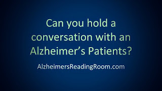 "Quote ""Can you hold a conversation with an Alzheimer's Patient""?"