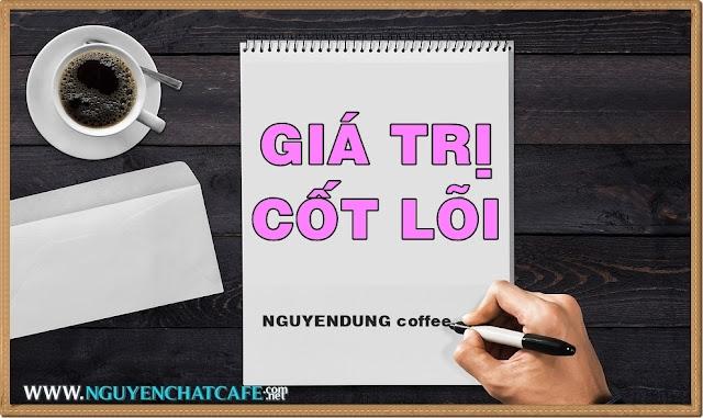 Giá trị cốt lõi - Nguyễn Dũng coffee