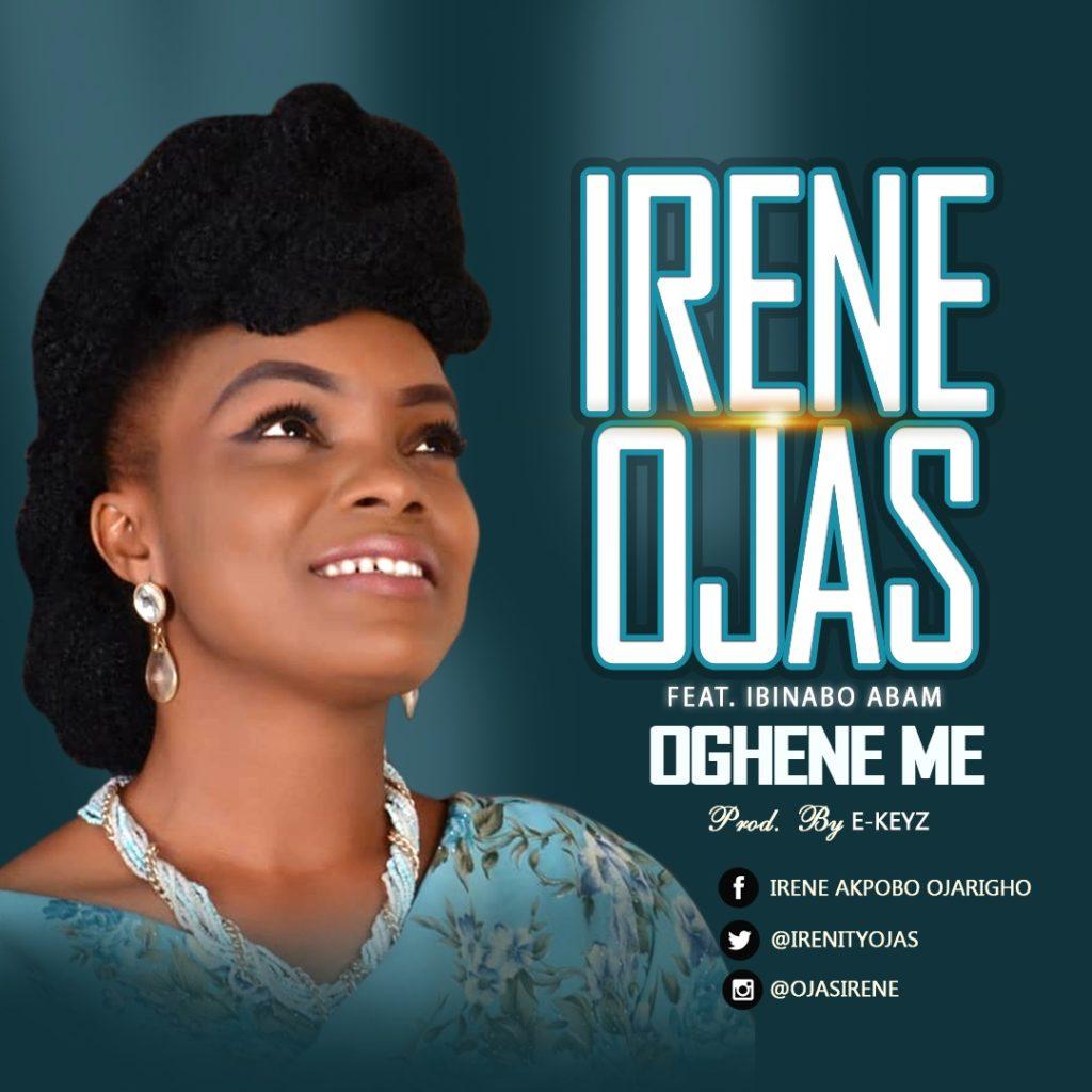 Music: Irene Ojas - Oghene Me | @Irenityojas