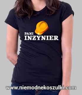 koszulka pani inżynier - prezent z okazji obrony inżyniera