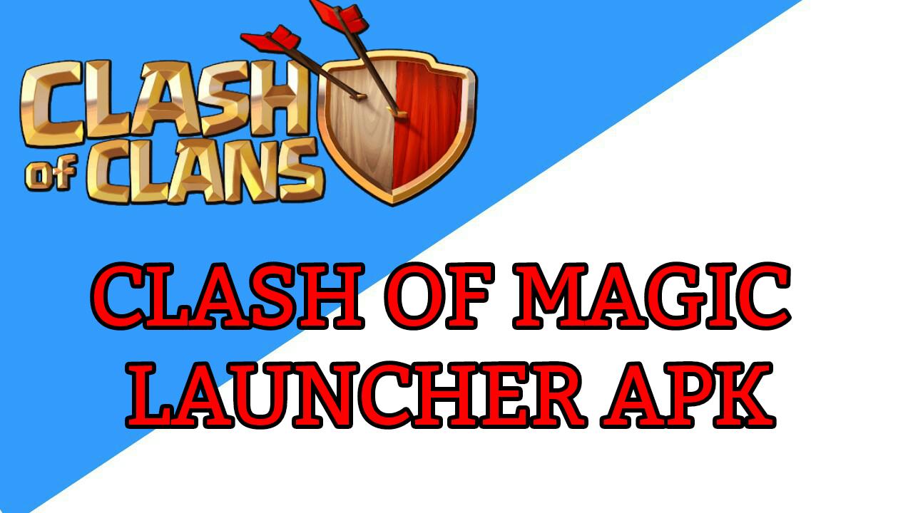 Clash of Magic Launcher Apk Download