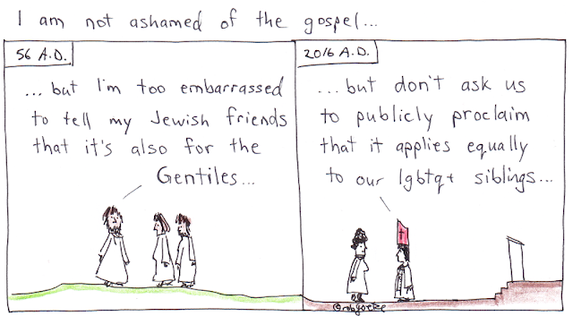 "Top text: ""I am not ashamed of the gospel..."". Left block: 56 A.D. Man tells others, ""...but I'm too embarrassed to tell my Jewish friends that it's also for the Gentiles..."". Right block: 2016 A.D. Bishop says to parishioner, ""... but don't ask us to publicly proclaim that it applies equally to our lgbtq+ siblings..."". Cartoon by rob goetze."