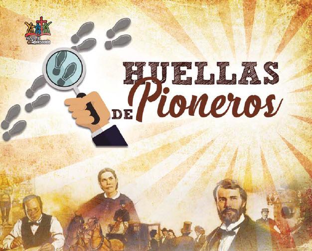 Encuentro de Adolescentes 2017 | Huellas de los Pioneros - Recursos ...
