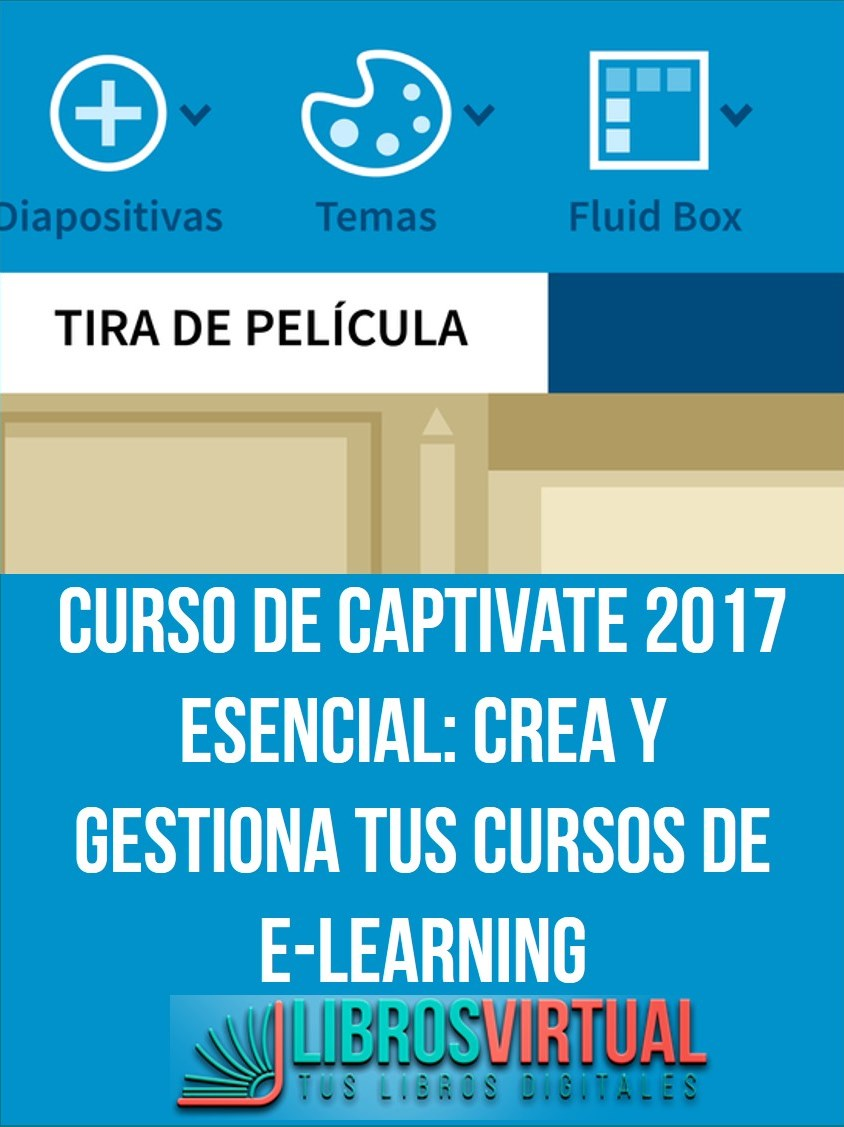 Curso de Captivate 2017 esencial: Crea y Gestiona tus cursos de e-learning