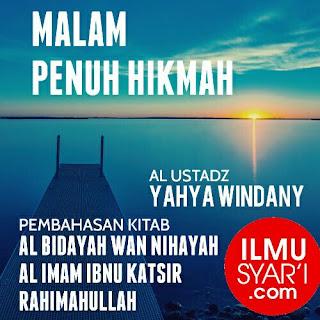 al Bidayah wan Nihayah - Ustadz Yahya Windany
