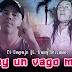 El Empuje Ft Dany Lescano - Soy Un Vago Mas  2018