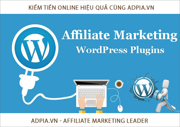 Affiliate marketing hiệu quả với wordpress plugin