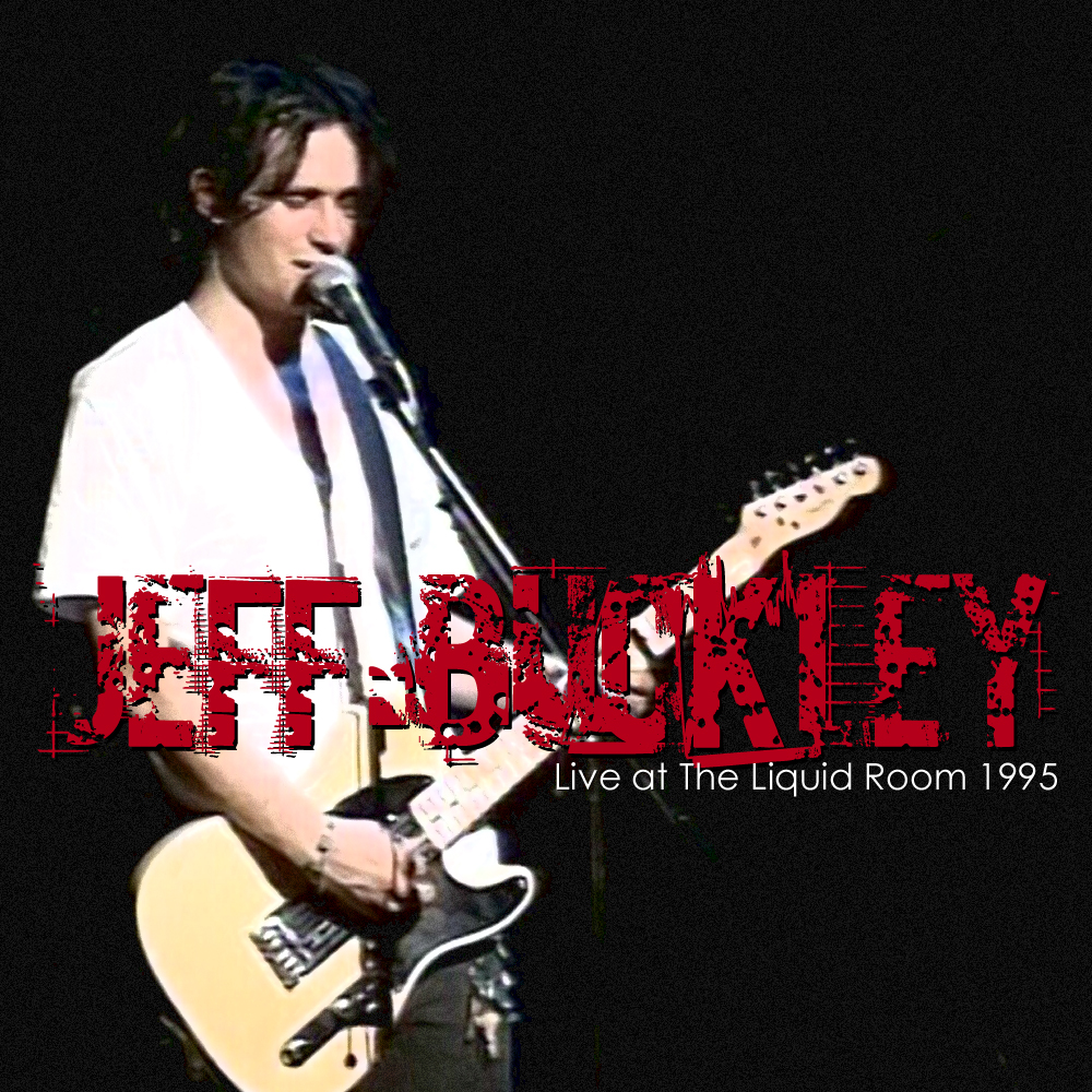 Therightearofnash The Mix Tapes Jeff Buckley Live At The Liquid Room 1995