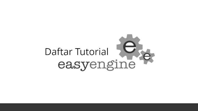 Daftar Tutorial Easyengine bahasa indonesia