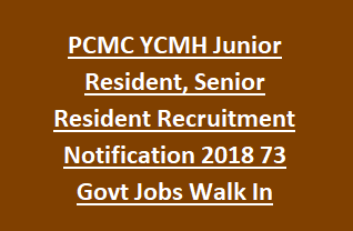 PCMC YCMH Junior Resident, Senior Resident Recruitment Notification 2018 73 Govt Jobs Walk In Interview