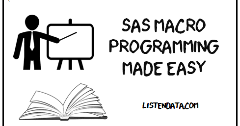 SAS Macros Made Easy