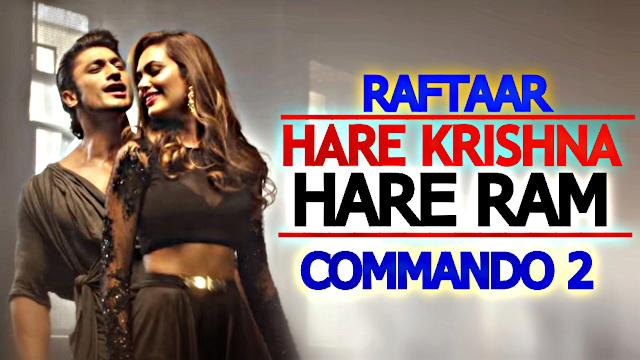 Hare Krishna Hare Ram Lyrics - Commando 2 - Raftaar