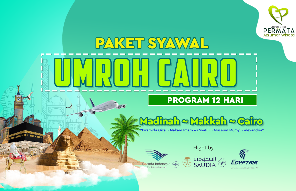 Promo Paket Umroh plus cairo Biaya Murah Jadwal Bulan Syawal Lebaran Akhir Tahun