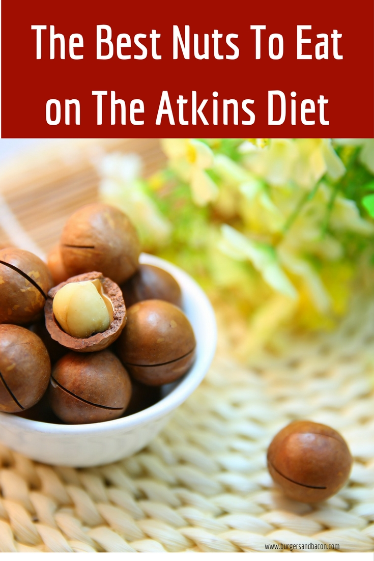 Should You Eat Nuts on Atkins Phase 1? | Burgers and Bacon