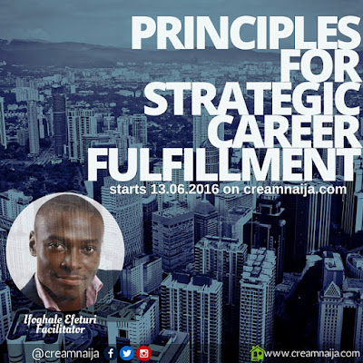 Principles for Strategic Career Fulfillment: Why bother about Career Fulfilment? - Ifoghale Efeturi