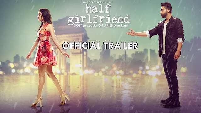Half Girlfriend Movie Official Trailer | Arjun Kapoor | Shraddha Kapoor